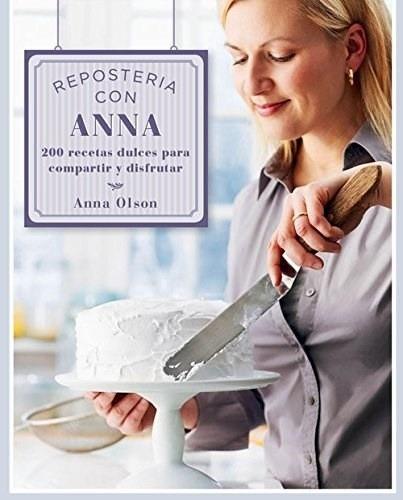 Repostería Con Anna, Anna Olson, Boutique De Ideas