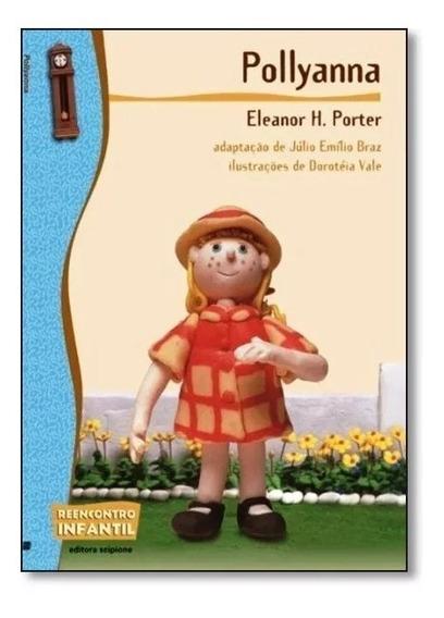 Pollyanna - Coleção Reencontro Infantil De Eleanor H. Porter