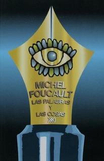 Las Palabras Y Las Cosas. Michel Foucault