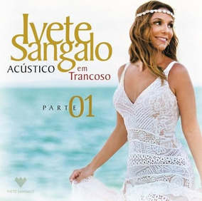 Ivete Sangalo - Acustico Em Trancoso Parte 1