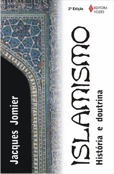 Islamismo - Historia E Doutrina