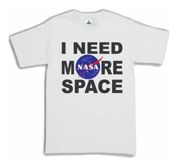 Playera Nasa I Need More Space 2 Envio Gratis
