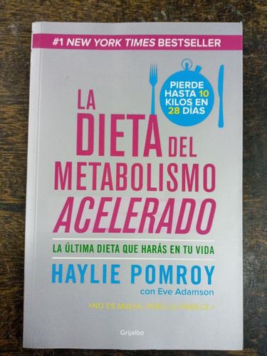 La Dieta Del Metabolismo Acelerado * Haylie Pomroy *