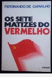 Os Sete Matizes Do Vermelho /// Comunism Ferdinando De Carv
