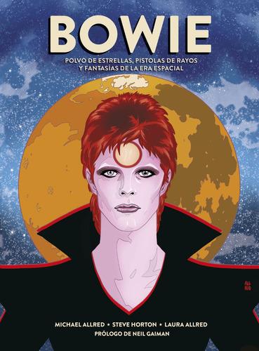 Bowie: Polvo De Estrellas, Pistolas De Rayos Y Fantasías De
