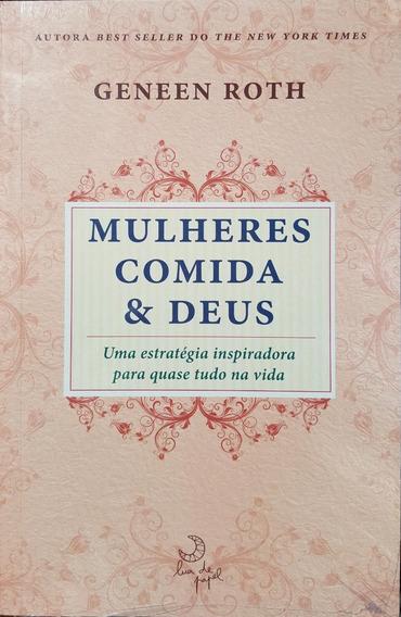 Mulheres, Comida E Deus Livro Geneen Roth Frete 7 Reais