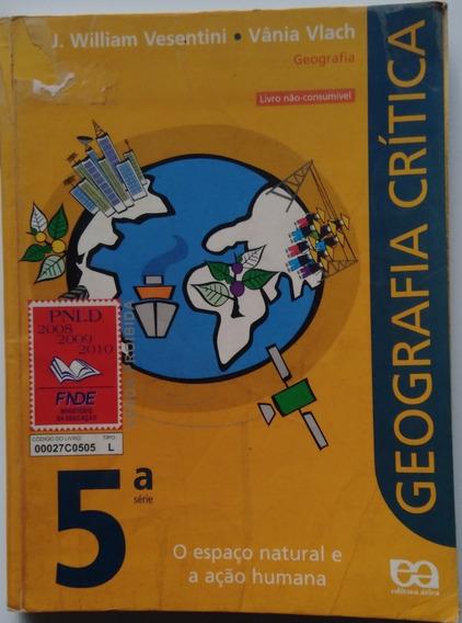 Livro Geografia Crítica 5º Série. O Espaço Natural E A Ação