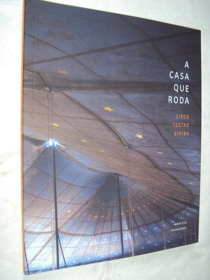 A Casa Que Roda: Circo Teatro Biriba (sebo Amigo)
