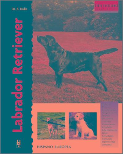Labrador Retriever. Serie Excellence