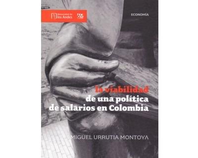 La Viabilidad De Una Política De Salarios En Colombia