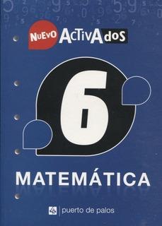 Matemática 6 Nuevo Activados - Puerto De Palos