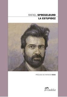 La Estupidez - Spregelburd, Rafael (papel)