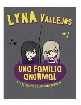 Imagen 1 de 2 de Libro Una Familia Anormal - Cruce De Universos Lyna Vallejos