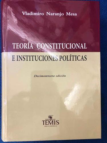 Teoría Constitucional E Instituciones Politicas. Vladimiro