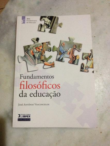 Livro Fundamentos Filosóficos Da Educação José Vaaconcelos