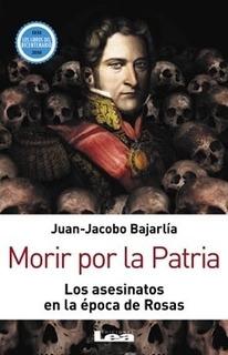 Morir Por La Patria - Juan-jacobo Bajarlia