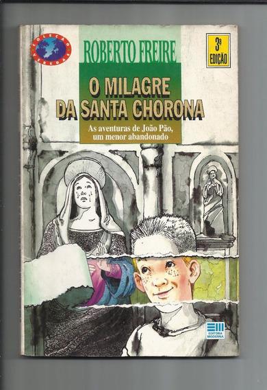 Livro: O Milagre Da Santa Chorona - Roberto Freire - Veredas