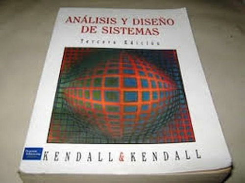 Análisis Y Diseño De Sistemas 3 Edición. Kendall Y Kendall