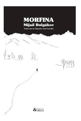 Morfina. Mijail Bulgakov. La Tercera