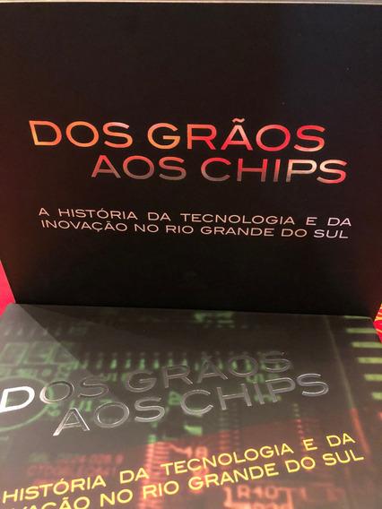 Dos Grâos Aos Chips - História Tecnologia Rio Grande Do Sul
