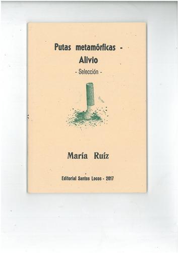 Putas Metamórficas Y Alivio (selección) - María Ruíz