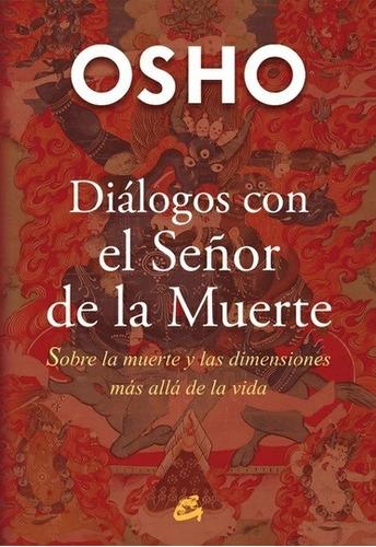 Imagen 1 de 3 de Diálogos Con El Señor De La Muerte, Osho / Alonso, Gaia