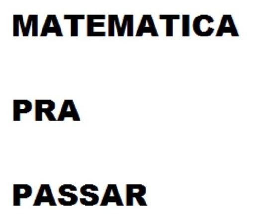 Matematica Pra Passar