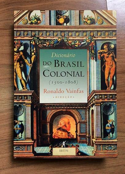Livro Dicionário Do Brasil Colonial (1500-1800) Dom Pedro