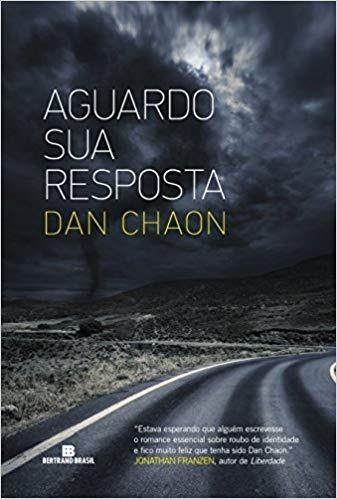 Aguardo Sua Resposta / Dan Chaon