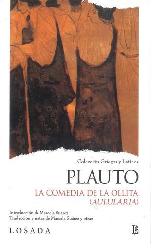 La Comedia De La Ollita - Plauto - Losada