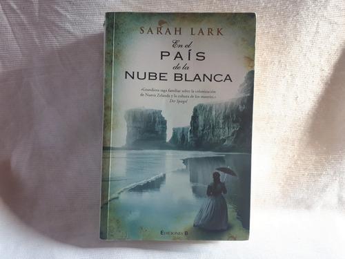 Imagen 1 de 5 de En El Pais De La Nube Blanca Sarah Lark Ed B Ed Grande