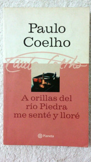 Libro A Orillas Del Río Piedra Me Senté Y Lloré