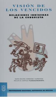 Libro Vision De Los Vencidos Relaciones Indigenas De La Co
