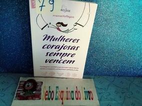 Livro Mulheres Corajosas Sempres Vencem. Arianna Huffington