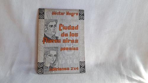 Ciudad De Los Flacos Aires Hector Negro Poesias Autografiado