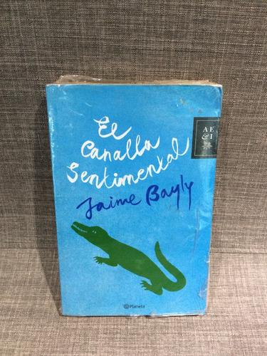 Libros Lgbt El Canalla Sentimental Jaime Bayly Mercado Libre Es el primer libro que leí del autor y , particularmente, es mi favorito. libros lgbt el canalla sentimental jaime bayly 350 00