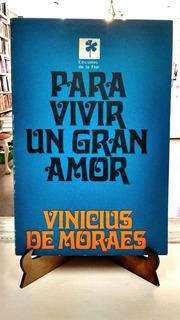 Para Vivir Un Gran Amor Vinicius De Moraes