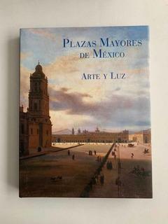 Plazas Mayores De México Arte Y Luz