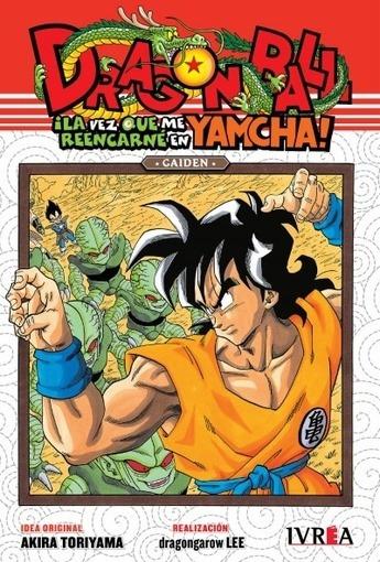 Dragon Ball Gaiden: La Vez Que Reencarné En Yamcha - Akira T