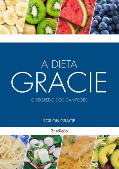 Dieta Gracie, A - 2ª Ed