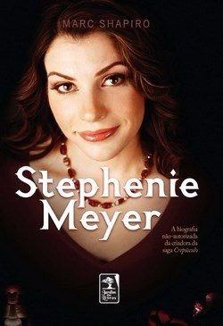 Livro Stephenie Meyer - A Biografia Não-autorizada