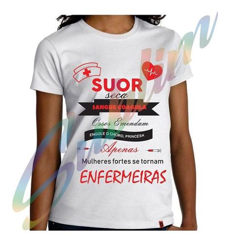 Camiseta Camisa Enfermeira Enfermagem Frases R 2990