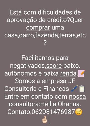 Crédito Para Compra De Carro,casas,fazendas,negócio Próprio.