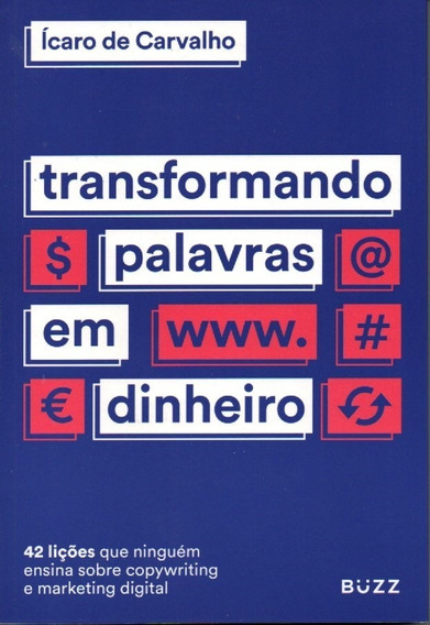 Transformando Palavras Em Dinheiro - Icaro De Carvalho