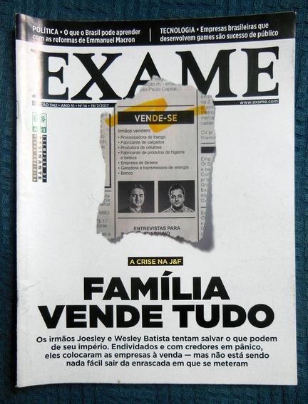 Revista Exame 1142 - 19/07/2017 Crise Na J&f Irmãos Batista