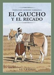El Gaucho Y El Recado - Romero Carranza, Fernando