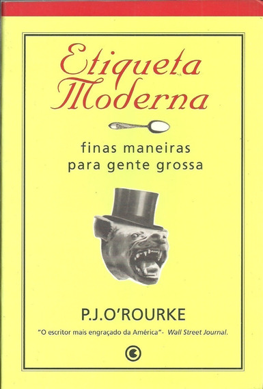 Etiqueta Moderna - P J O´rourke