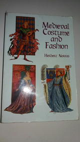 Medieval Costume And Fashion Herbert Norris * A3