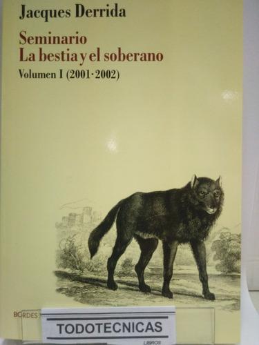Imagen 1 de 5 de Seminario La Bestia Y El Soberano  T.1 Jacques Derrida  -mn-