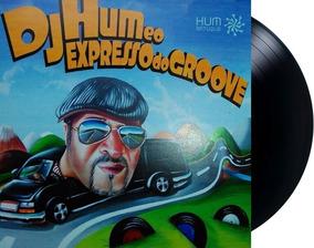 Lp Vinil Dj Hum E O Expresso Do Groove Novo Autografado